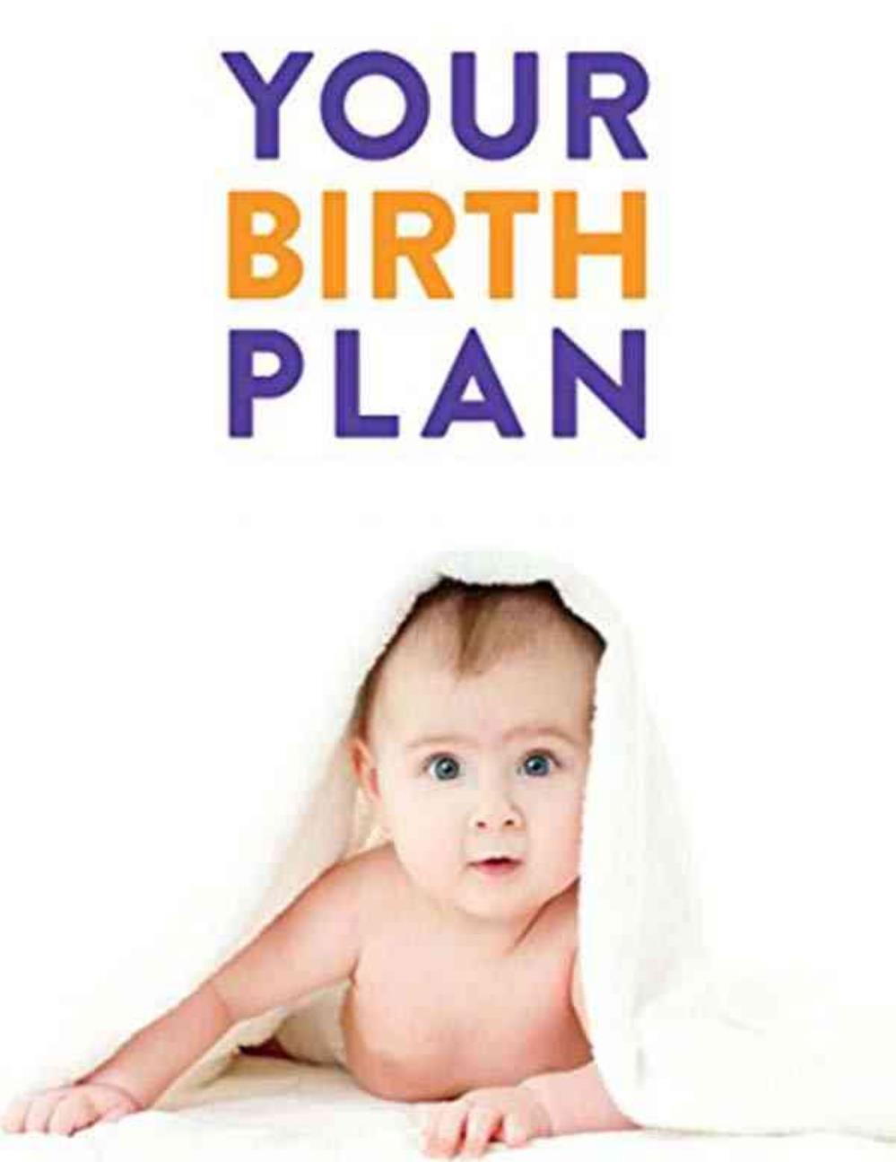 your birth plan